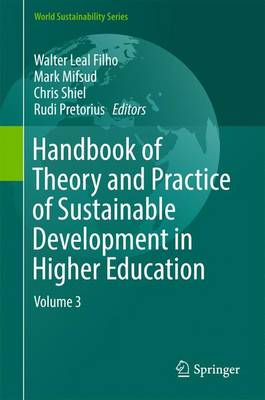 Handbook of Theory and Practice of Sustainable Development in Higher Education: Volume 3 - World Sustainability Series (Hardback)