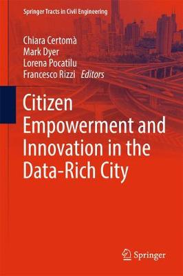 Citizen Empowerment and Innovation in the Data-Rich City - Springer Tracts in Civil Engineering (Hardback)
