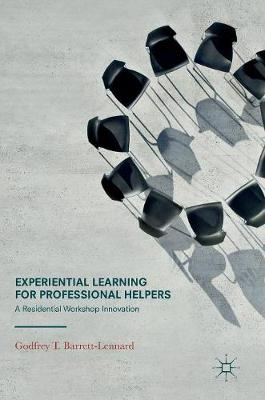 Experiential Learning for Professional Helpers: A Residential Workshop Innovation (Hardback)