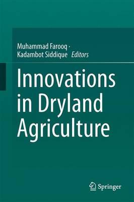 Innovations in Dryland Agriculture (Hardback)