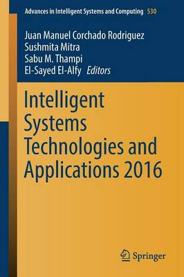 Intelligent Systems Technologies and Applications 2016 - Advances in Intelligent Systems and Computing 530 (Paperback)
