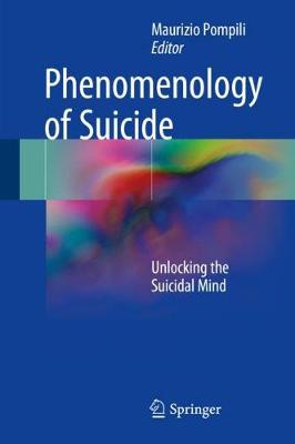 Phenomenology of Suicide: Unlocking the Suicidal Mind (Hardback)