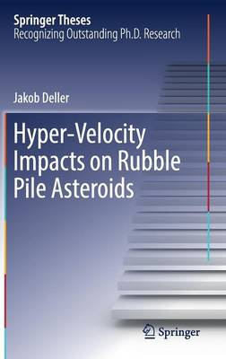 Hyper-Velocity Impacts on Rubble Pile Asteroids - Springer Theses (Hardback)