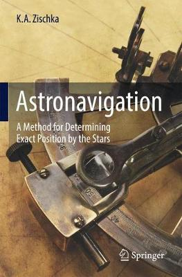 Astronavigation: A Method for Determining Exact Position by the Stars (Paperback)