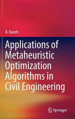 Applications of Metaheuristic Optimization Algorithms in Civil Engineering (Hardback)
