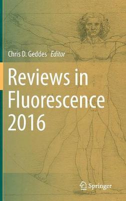 Reviews in Fluorescence 2016 - Reviews in Fluorescence (Hardback)