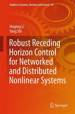 Robust Receding Horizon Control for Networked and Distributed Nonlinear Systems - Studies in Systems, Decision and Control 83 (Hardback)