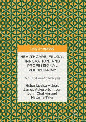 Healthcare, Frugal Innovation, and Professional Voluntarism: A Cost-Benefit Analysis (Hardback)