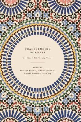 Transcending Borders: Abortion in the Past and Present (Hardback)