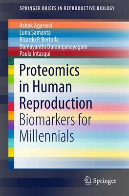 Proteomics in Human Reproduction: Biomarkers for Millennials - SpringerBriefs in Reproductive Biology (Paperback)