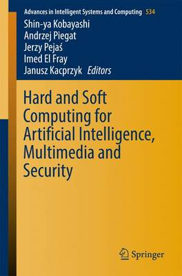 Hard and Soft Computing for Artificial Intelligence, Multimedia and Security - Advances in Intelligent Systems and Computing 534 (Paperback)