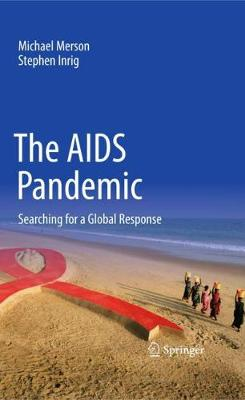 The AIDS Pandemic: Searching for a Global Response (Paperback)