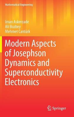 Modern Aspects of Josephson Dynamics and Superconductivity Electronics - Mathematical Engineering (Hardback)