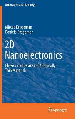 2D Nanoelectronics: Physics and Devices of Atomically Thin Materials - NanoScience and Technology (Hardback)