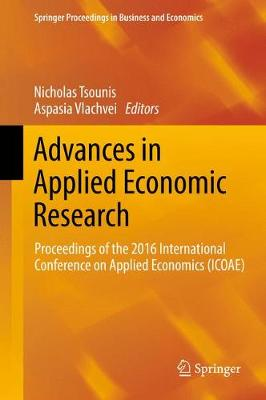 Advances in Applied Economic Research: Proceedings of the 2016 International Conference on Applied Economics (ICOAE) - Springer Proceedings in Business and Economics (Hardback)