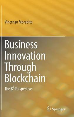Business Innovation Through Blockchain: The B(3) Perspective (Hardback)