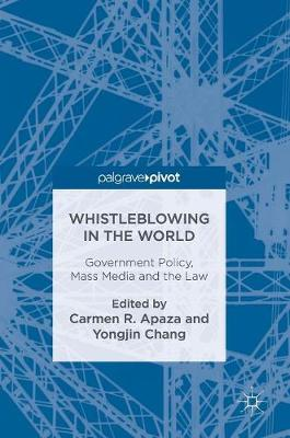 Whistleblowing in the World: Government Policy, Mass Media and the Law (Hardback)