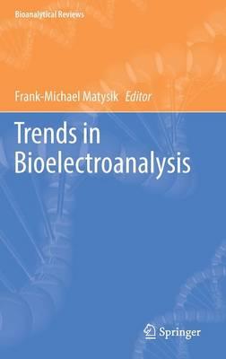 Trends in Bioelectroanalysis - Bioanalytical Reviews 6 (Hardback)