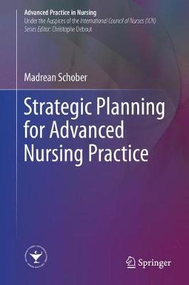 Strategic Planning for Advanced Nursing Practice - Advanced Practice in Nursing (Hardback)