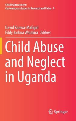 Child Abuse and Neglect in Uganda - Child Maltreatment 6 (Hardback)