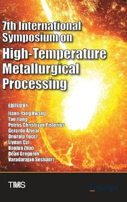 7th International Symposium on High-Temperature Metallurgical Processing - The Minerals, Metals & Materials Series (Hardback)
