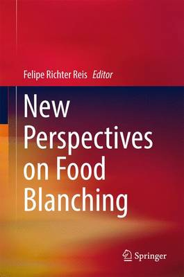 New Perspectives on Food Blanching (Hardback)