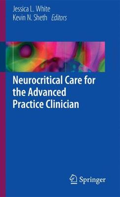 Neurocritical Care for the Advanced Practice Clinician (Hardback)
