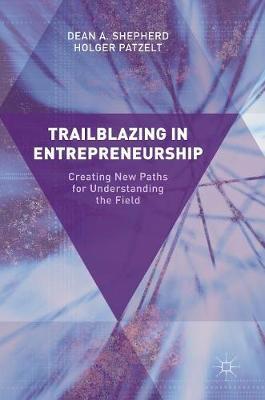 Trailblazing in Entrepreneurship: Creating New Paths for Understanding the Field (Hardback)