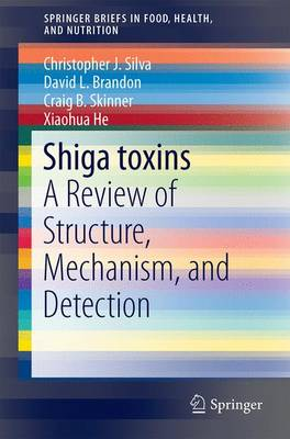 Shiga toxins: A Review of Structure, Mechanism, and Detection - Research and Development (Paperback)