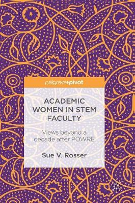 Academic Women in STEM Faculty: Views beyond a decade after POWRE (Hardback)
