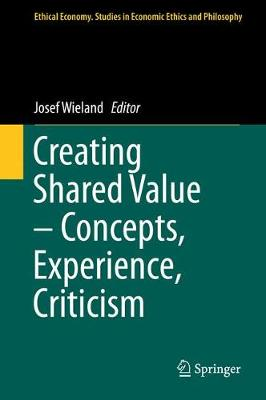 Creating Shared Value - Concepts, Experience, Criticism - Ethical Economy 52 (Hardback)