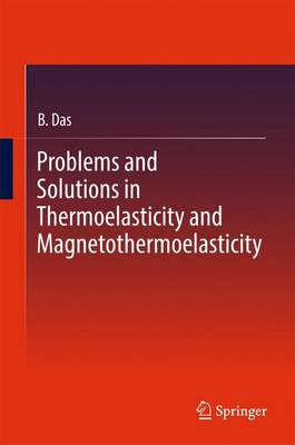 Problems and Solutions in Thermoelasticity and Magneto-thermoelasticity (Hardback)