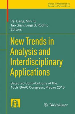 New Trends in Analysis and Interdisciplinary Applications: Selected Contributions of the 10th ISAAC Congress, Macau 2015 - Trends in Mathematics (Paperback)