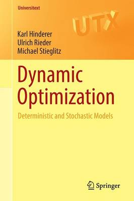 Dynamic Optimization: Deterministic and Stochastic Models - Universitext (Paperback)