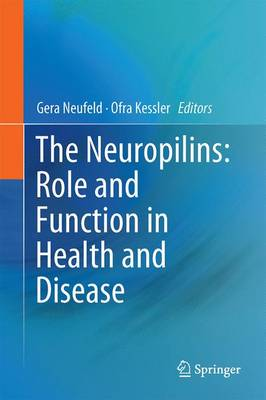 The Neuropilins: Role and Function in Health and Disease (Hardback)