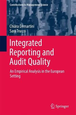 Integrated Reporting and Audit Quality: An Empirical Analysis in the European Setting - Contributions to Management Science (Hardback)