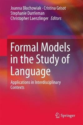 Formal Models in the Study of Language: Applications in Interdisciplinary Contexts (Hardback)