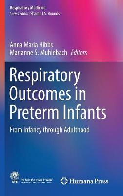 Respiratory Outcomes in Preterm Infants: From Infancy through Adulthood - Respiratory Medicine (Hardback)