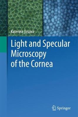 Light and Specular Microscopy of the Cornea (Hardback)