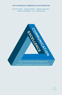 Communication Excellence: How to Develop, Manage and Lead Exceptional Communications (Paperback)