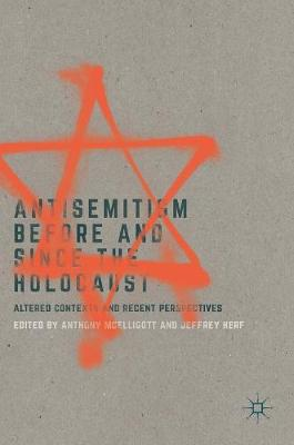 Antisemitism Before and Since the Holocaust: Altered Contexts and Recent Perspectives (Hardback)