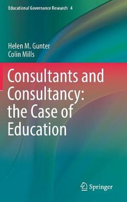 Consultants and Consultancy: the Case of Education - Educational Governance Research 4 (Hardback)