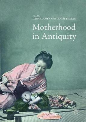 Motherhood in Antiquity (Hardback)