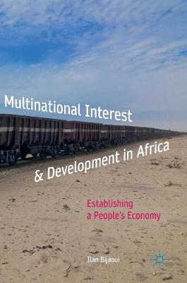 Multinational Interest & Development in Africa: Establishing a People's Economy (Hardback)
