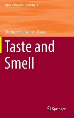 Taste and Smell - Topics in Medicinal Chemistry 23 (Hardback)