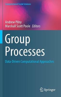 Group Processes: Data-Driven Computational Approaches - Computational Social Sciences (Hardback)