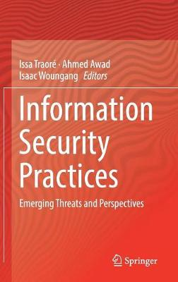 Information Security Practices: Emerging Threats and Perspectives (Hardback)