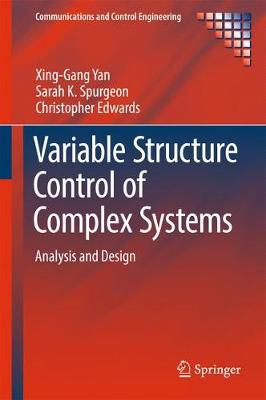 Variable Structure Control of Complex Systems: Analysis and Design - Communications and Control Engineering (Hardback)