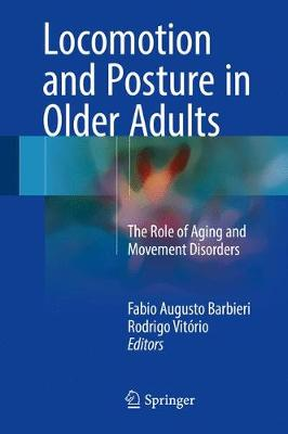 Locomotion and Posture in Older Adults: The Role of Aging and Movement Disorders (Hardback)