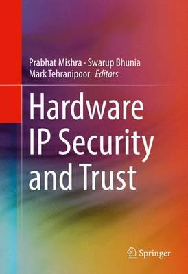 Hardware IP Security and Trust (Hardback)